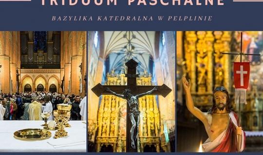Transmisje wideo z obchodów Triduum Paschalnego w Katedrze w Pelplinie